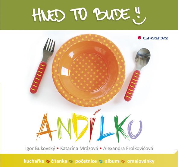 HNED TO BUDE ANDILKU_obalka.indd